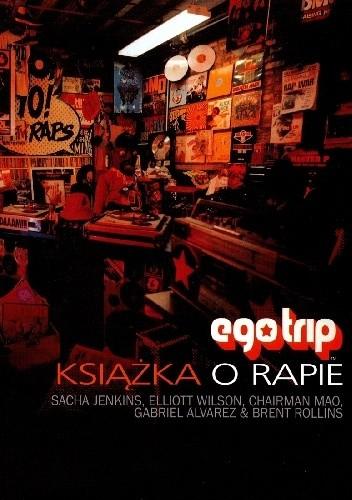 Okładka książki Ego Trip: Książka o rapie