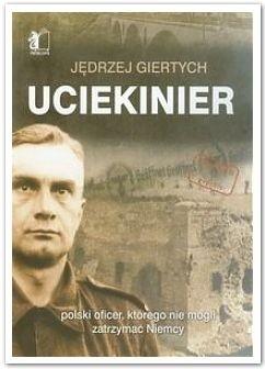 Okładka książki Uciekinier. Polski oficer, którego nie potrafili zatrzymać Niemcy
