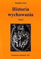 Historia wychowania tom 1. Od starożytnej Grecji do połowy wieku XVIII