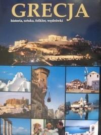 Okładka książki Grecja. Historia, sztuka, folklor, wędrówki