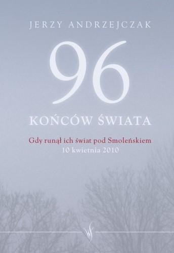 Okładka książki 96 końców świata. Gdy runął ich świat pod Smoleńskiem