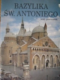 Okładka książki Bazylika Świętego Antoniego. Mały przewodnik