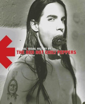 Okładka książki The Red Hot Chili Peppers: An Oral/Visual History