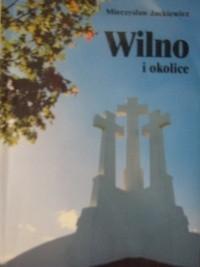 Okładka książki Wilno i okolice