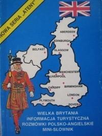 Okładka książki Wielka Brytania. Informacja turystyczna, rozmówki polsko - angielskie, mini-słownik