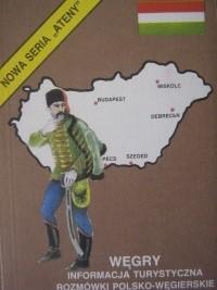 Okładka książki Węgry. Informacja turystyczna, rozmówki polsko - węgierskie, mini-słownik