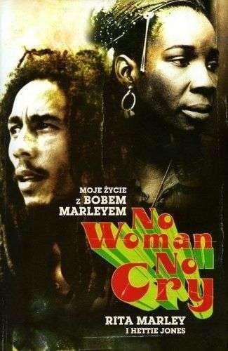 Okładka książki No Woman No Cry. Moje Życie z Bobem Marleyem