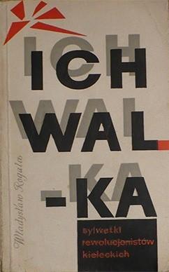 Okładka książki Ich walka. Sylwetki rewolucjonistów kieleckich