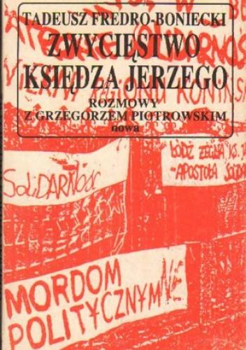 Okładka książki Zwycięstwo księdza Jerzego. Rozmowy z Grzegorzem Piotrowskim
