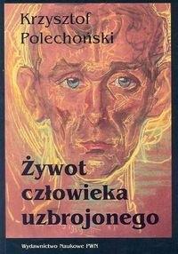 Okładka książki Żywot człowieka uzbrojonego