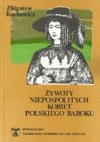 Żywoty niepospolitych kobiet polskiego baroku
