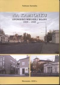 Okładka książki Na Kamionku. Opowieści Wielkiej Wojny 1939-1945