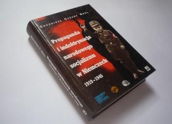 Okładka książki Propaganda i indoktrynacja narodowego socjalizmu w Niemczech 1919-1945
