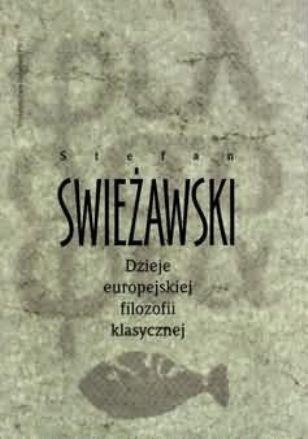 Okładka książki Dzieje europejskiej filozofii klasycznej