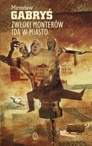 Okładka książki Zwłoki monterów idą w miasto