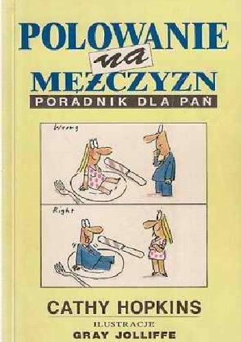 Okładka książki Polowanie na mężczyzn. Poradnik dla pań.