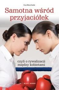 Okładka książki Samotna wśród przyjaciółek, czyli o rywalizacji między kobietami