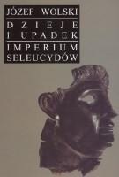 Okładka książki Dzieje i upadek imperium Seleucydów