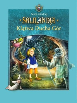 Okładka książki Solilandia t.III Klątwa Ducha Gór