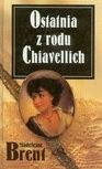 Okładka książki Ostatnia z rodu Chiavellich