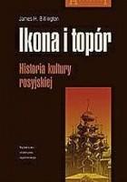 Ikona i topór. Historia kultury rosyjskiej