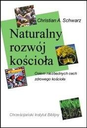 Okładka książki Naturalny rozwój kościoła. Osiem niezbędnych cech zdrowego kościoła