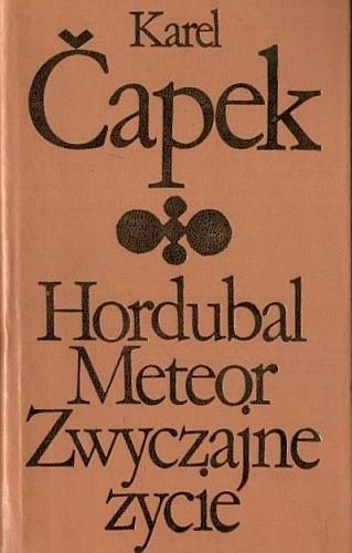 Okładka książki Hordubal. Meteor. Zwyczajne życie