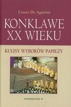 Okładka książki Konklawe XX wieku. Kulisy wyborów papieży