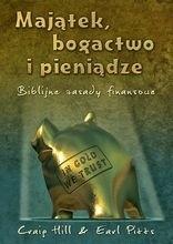 Okładka książki Majątek, bogactwo i pieniądze.  Biblijne zasady finansowe