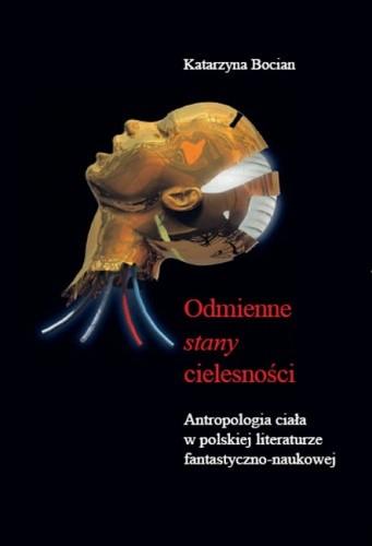 Okładka książki Odmienne stany cielesności. Antropologia ciała w polskiej literaturze fantastyczno-naukowej