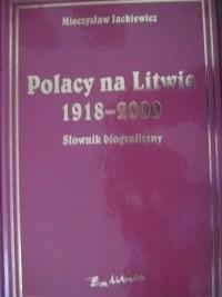 Okładka książki Polacy na Litwie 1918-2000. Słownik biograficzny.