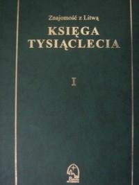 Okładka książki Znajomość z Litwą. Księga tysiąclecia. T. 1, Państwo