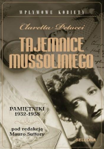 Okładka książki Tajemnice Mussoliniego. Pamiętniki 1932-1938