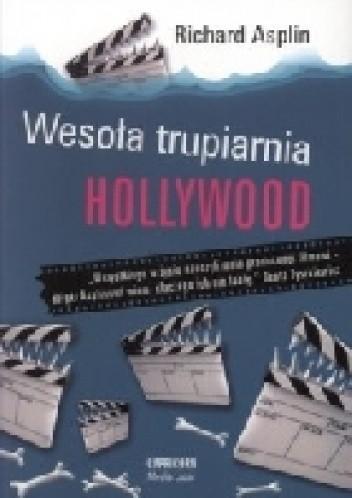 Okładka książki Wesoła Trupiarnia Hollywood