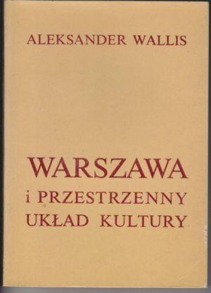 Okładka książki Warszawa i przestrzenny układ kultury