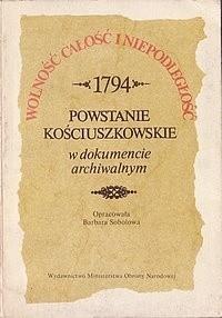 Okładka książki Powstanie kościuszkowskie w dokumencie archiwalnym