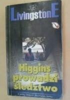 Higgins prowadzi śledztwo