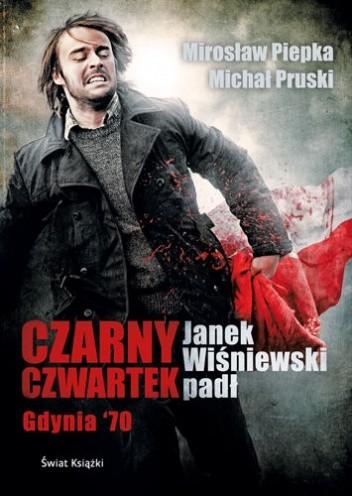 Okładka książki Czarny Czwartek. Janek Wiśniewski padł