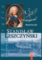 Stanisław Leszczyński. Sarmata i Europejczyk 1677-1766
