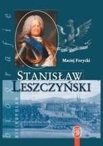 Okładka książki Stanisław Leszczyński. Sarmata i Europejczyk 1677-1766