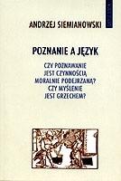 Okładka książki Poznanie a język : czy poznawanie jest czynnością moralnie podejrzaną?, czy myślenie jest grzechem?