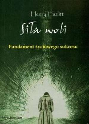Okładka książki Siła woli. Fundament życiowego sukcesu