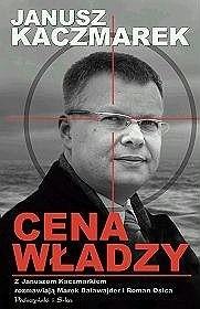Okładka książki Janusz Kaczmarek. Cena władzy