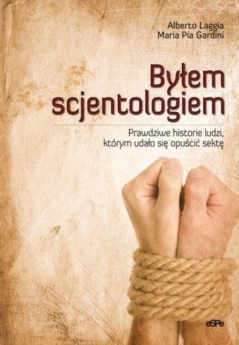 Okładka książki Byłem scjentologiem. Prawdziwe historie ludzi, którym udało się opuścić sektę