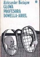 Głowa profesora Dowella. Ariel