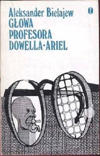 Okładka książki Głowa profesora Dowella. Ariel