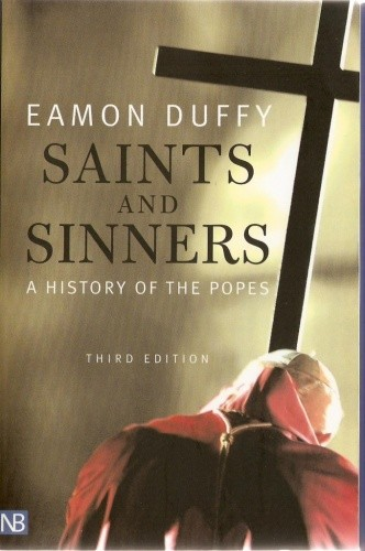 Okładka książki Saints and sinners. A History of the Popes
