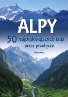 Alpy. 50 najpiękniejszych tras przez przełęcze