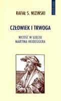 Okładka książki Człowiek i trwoga. Nicość w ujęciu Martina Heideggera