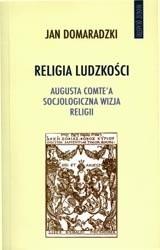 Okładka książki Religia ludzkości. Augusta Comte'a socjologiczna wizja religii